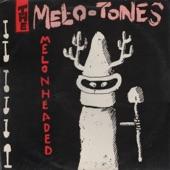 The Mel-o-tones - Melonhead