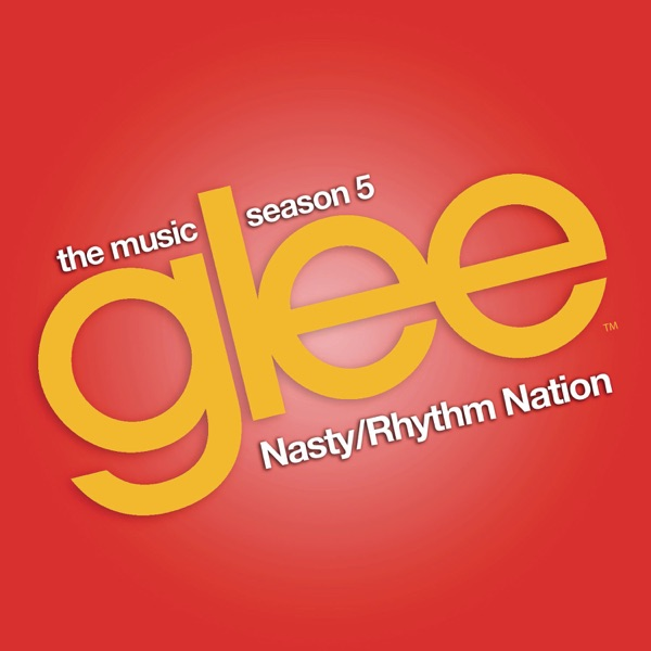 Nasty / Rhythm Nation (Glee Cast Version) - Single