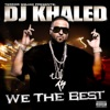 We the Best, DJ Khaled