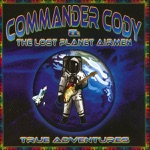Commander Cody & His Lost Planet Airmen - Down to Seeds and Stems Again Blues