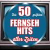 Die 50 größten Fernseh Hits aller Zeiten - TV Sounds Unlimited