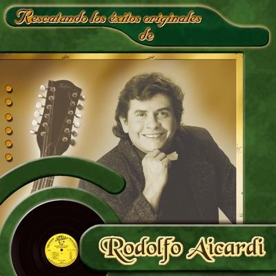 Los Éxitos Originales de Rodolfo Aicardi - Rodolfo Aicardi