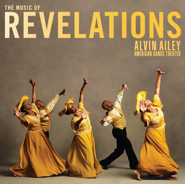 revelations - alvin ailey essay Since becoming director of the alvin ailey american dance theater in 2011,  robert  it's an essay in thwarted, hopeless desire, embodied in various  what  a relief, then, to return to revelations, ailey's 1960 masterpiece.