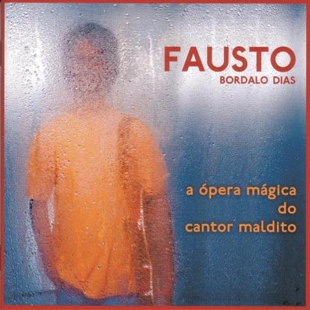 Fausto - 'A ópera mágica do cantor maldito'