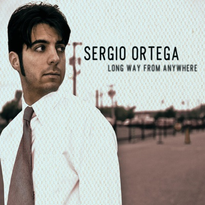 Long Way From Anywhere - Sergio Ortega