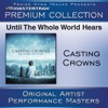 Until the Whole World Hears Premium Collection Performance Tracks Live