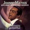 16 Most Requested Songs - Encore!, Johnny Mathis