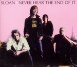 Sloan - Who Taught You to Live Like That?