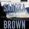Sandra Brown - Two Alone (Unabridged)  artwork