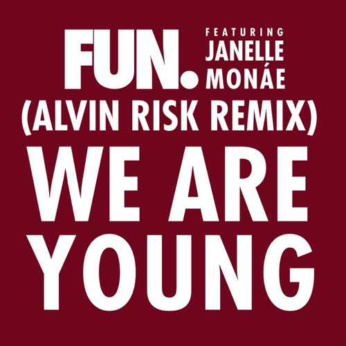 Fun. - We Are Young (feat. Janelle Monáe) [Alvin Risk Remix] - Single