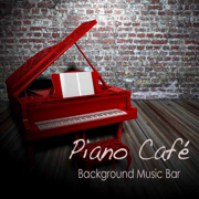 Piano Café: Background Music Bar, Relaxing Piano Music Café, Cocktails and Drinks, Soft Music and Easy Listening Instrumental Bar Songs - Piano Music Café - Piano Music Café