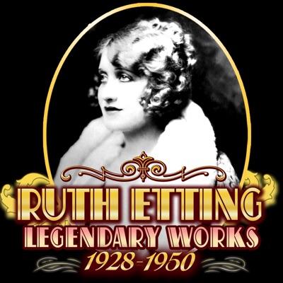 Legendary Works 1928-1950 - Ruth Etting