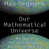 Max Tegmark - Our Mathematical Universe: My Quest for the Ultimate Nature of Reality (Unabridged) portada