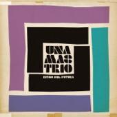 Una Mas Trio - Clear As Water (feat. Bajka )