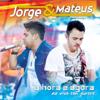 A Hora É Agora (Ao Vivo em Jurerê) [Edição Bônus] - Jorge & Mateus