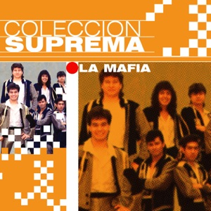 Colección Suprema: La Mafia Mp3 Download