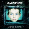 Can You Hear Me? (Single Version) - Single, Evermore