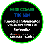 Here Comes The Sun (Originally Performed By The Beatles) [Instrumental Version]-Karaoke All Hits