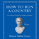 Cicerón - How to Run a Country: An Ancient Guide for Modern Leaders (Unabridged)