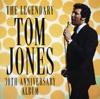 The Legendary Tom Jones - 30th Anniversary Album, Tom Jones
