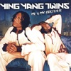 Me & My Brother, Ying Yang Twins