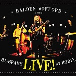 Halden Wofford and the Hi-Beams - Hippie In My House (Live)