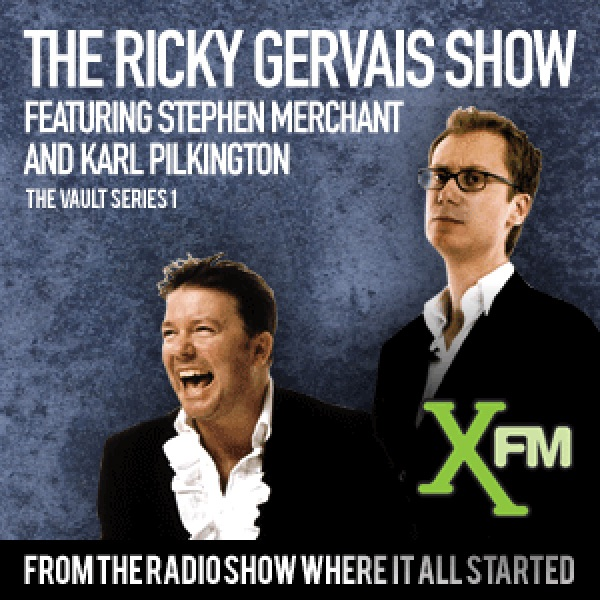 the xfm vault the best of the ricky gervais show with stephen merchant and karl pilkington from the radio show where it all started