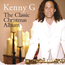 View album Kenny G - The Classic Christmas Album