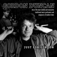 Just for Gordon by Gordon Duncan on Apple Music