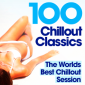 100 Chillout Classics (The Worlds Best Chill Out Album)