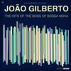 João Gilberto: The Hits of the Boss of Bossa Nova ジャケット写真