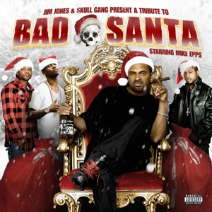 Bad Santa (Jim Jones & Skull Gang Present) [Starring Mike Epps] Mp3 Download