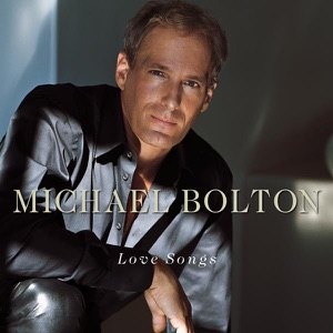 Michael Bolton: Love Songs Mp3 Download