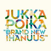 Brand New Ihanuus