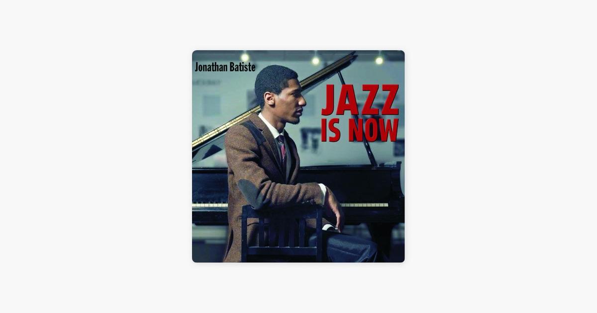 Jazz Is Now by Jon Batiste on Apple Music