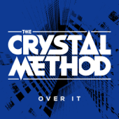 Over It (feat. Dia Frampton) - The Crystal Method