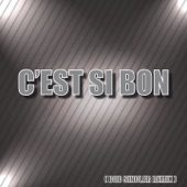 C'est si bon (feat. Bob Sinclar) [Bob Sinclar Remix] - Single