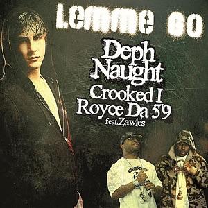 "Deph Naught, Royce da 5'9"" & Crooked I - Lemme Go feat. Zawles"