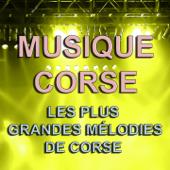 Musique Corse (Les plus grandes mélodies de Corse)