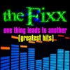 One Thing Leads To Another  - Greatest Hits - EP, The Fixx