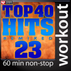 Top 40 Hits Remixed Vol. 23 (60 Minute Non-Stop Workout Mix [130 BPM]) - Power Music Workout