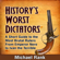 Michael Rank - History's Worst Dictators: A Short Guide to the Most Brutal Rulers, From Emperor Nero to Ivan the Terrible (Unabridged)