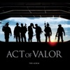 Act of Valor (The Album) [Music from the Motion Picture]
