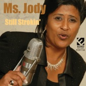 Ms. Jody - Still Strokin'
