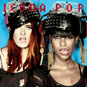 Icona Pop - I Love It feat. Charli XCX