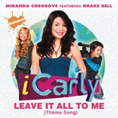 Leave It All to Me (Theme from ICarly) [feat. Drake Bell] - Single
