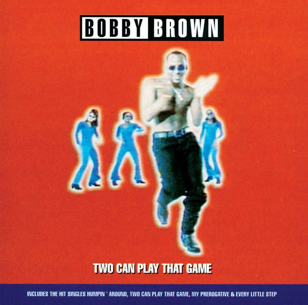 Bobby Brown - Two Can Play That Game