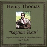 Henry Thomas - When the Train Comes Along