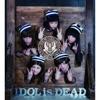 IDOL is DEAD ジャケット写真