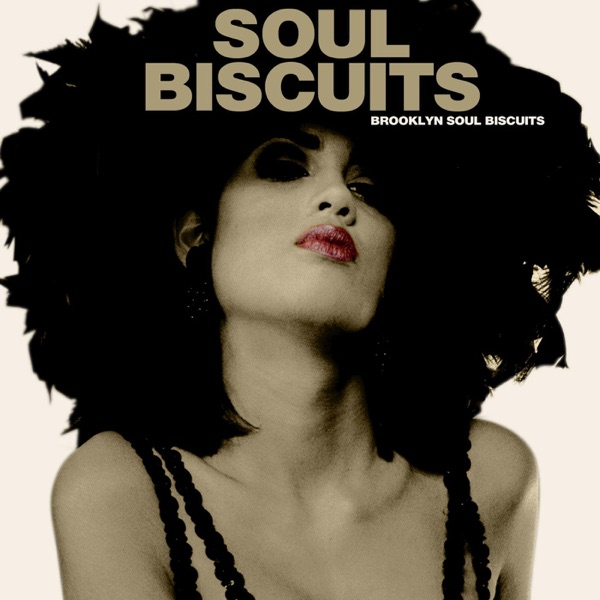 Brooklyn Soul Biscuits - It's All About You